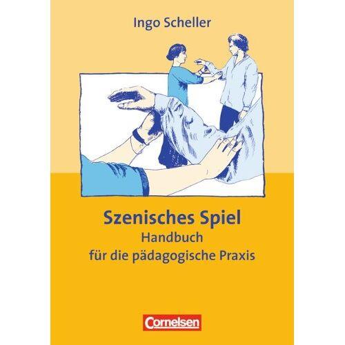 Ingo Scheller - Szenisches Spiel. Handbuch für die pädagogische Praxis - Preis vom 13.05.2021 04:51:36 h