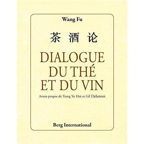 Wang Fu - Dialogue du thé et du vin - Preis vom 14.04.2021 04:53:30 h