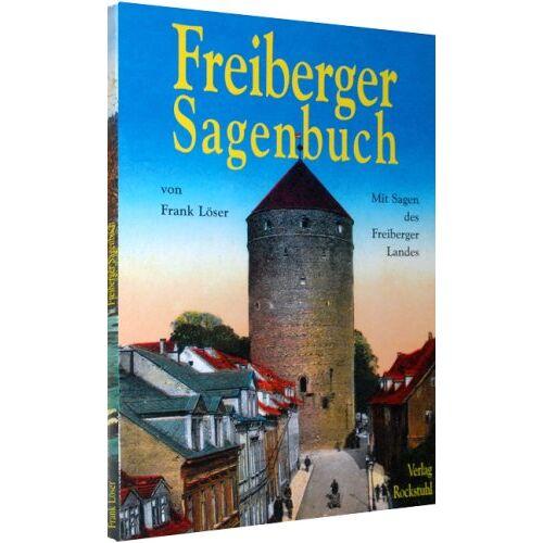 Frank Löser - Freiberger Sagenbuch: Mit Sagen des Freiberger Landes - Preis vom 05.09.2020 04:49:05 h
