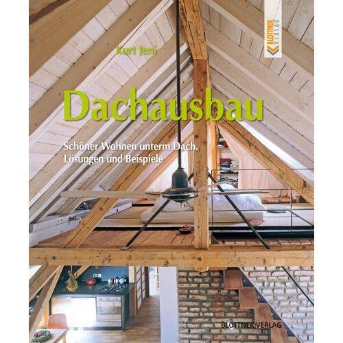 Horst Fischer-Uhlig - Dachausbau: Schöner Wohnen unterm Dach. Lösungen und Beispiele - Preis vom 17.01.2021 06:05:38 h