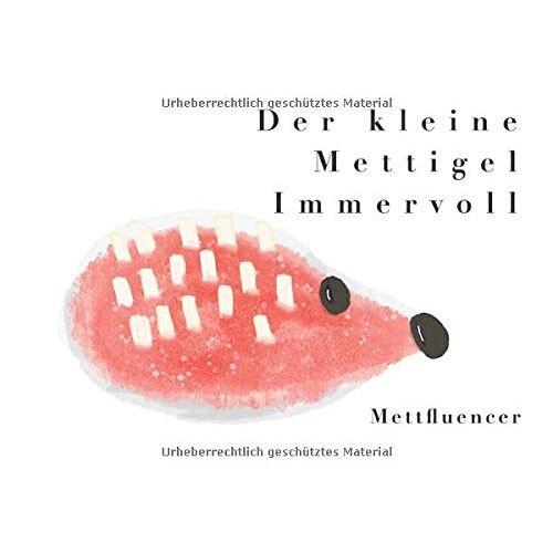 Mettfluencer - Der kleine Mettigel Immervoll - Preis vom 25.01.2021 05:57:21 h