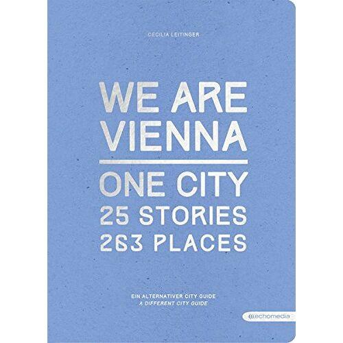 Leitinger Cecilia - We are Vienna: Ein alternativer Cityguide - Preis vom 09.05.2021 04:52:39 h