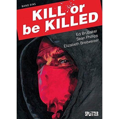 Ed Brubaker - Kill or be Killed. Band 1: Buch 1 - Preis vom 22.10.2020 04:52:23 h