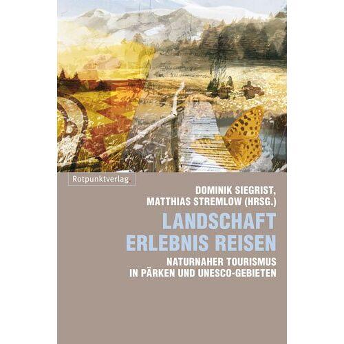 Stefan Förster - Landschaft Erlebnis Reisen: Naturnaher Tourismus in Pärken und UNESCO-Gebieten - Preis vom 22.10.2020 04:52:23 h