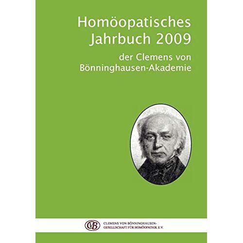 Clemens von Bönninghausen-Gesellschaft f. Homöoathik e.V. - Homöopathisches Jahrbuch 2009: der Clemens von Bönninghausen-Akademie - Preis vom 20.10.2020 04:55:35 h