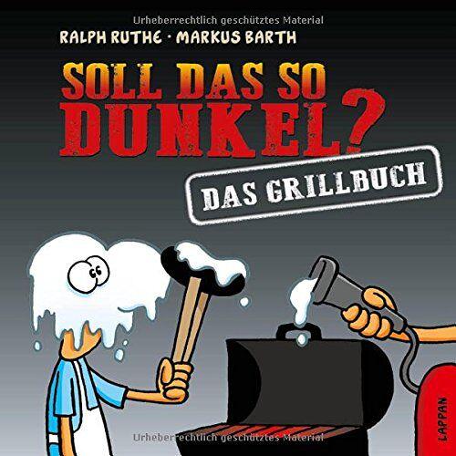 Ralph Ruthe - Soll das so dunkel?: Das Grillbuch - Preis vom 01.03.2021 06:00:22 h
