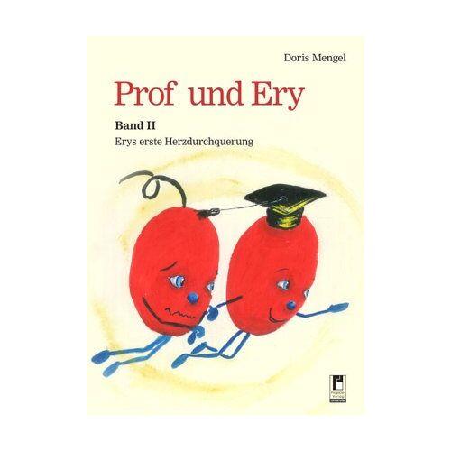 Doris Mengel - Prof und Ery - Band 2: Erys erste Herzdurchquerung - Preis vom 21.01.2021 06:07:38 h