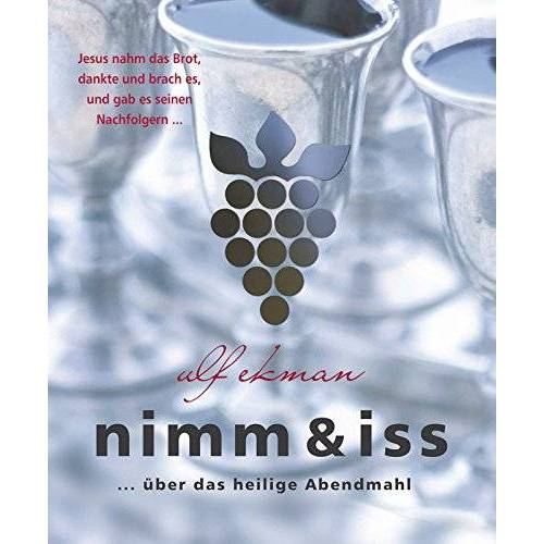 Ulf Ekman - Nimm & iss: über das heilige Abendmahl - Preis vom 21.04.2021 04:48:01 h