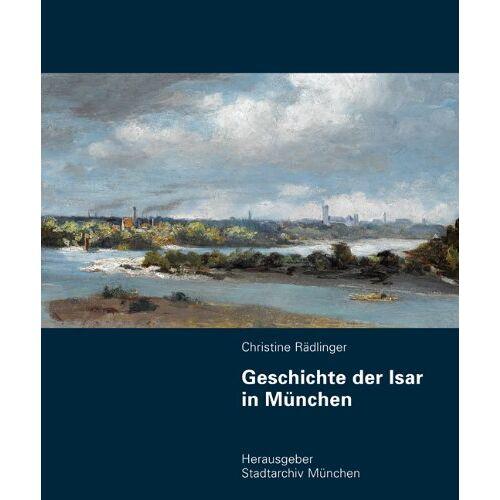 Christine Rädlinger - Geschichte der Isar in München - Preis vom 20.10.2020 04:55:35 h