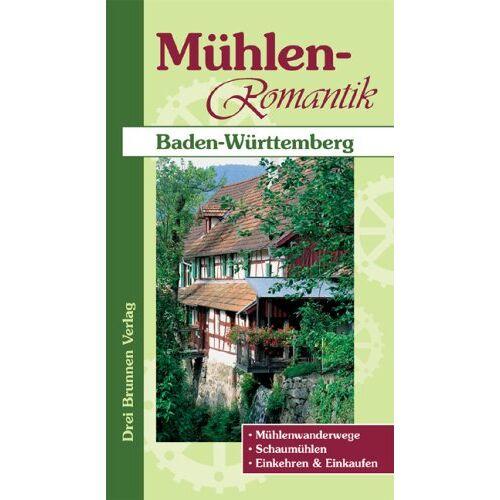 Emmerich Müller - Mühlen-Romantik Baden-Württemberg: Mühlenwanderwege, Schaumühlen, Einkehren und Einkaufen - Preis vom 20.10.2020 04:55:35 h