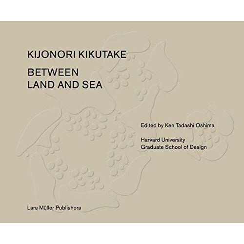 Oshima, Ken Tadashi - Kiyonori Kikutake: Between Land and Sea - Preis vom 23.02.2021 06:05:19 h