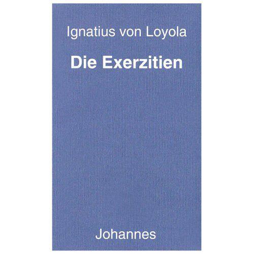 Ignatius von Loyola - Die Exerzitien - Preis vom 13.04.2021 04:49:48 h