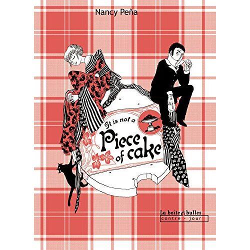 Nancy Peña - Chat du Kimono, Tome 3 : It is not a piece of cake - Preis vom 05.10.2020 04:48:24 h