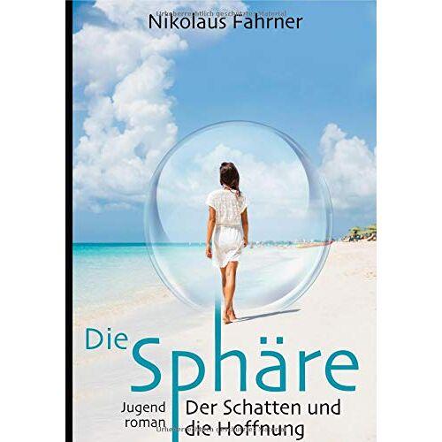 Nikolaus Fahrner - Die Sphäre: Der Schatten und die Hoffnung - Preis vom 24.02.2021 06:00:20 h