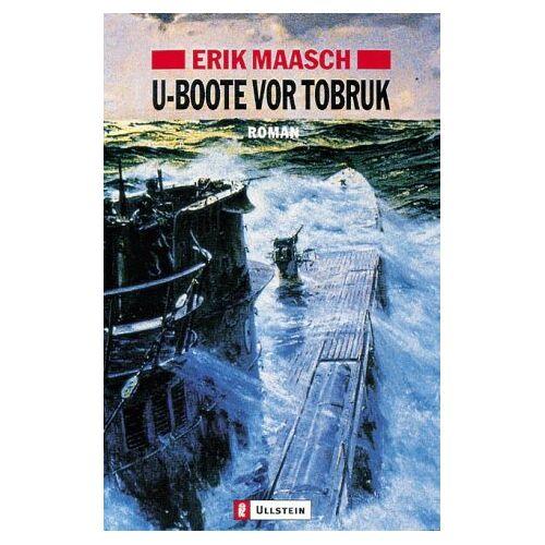 Erik Maasch - U-Boote vor Tobruk: Roman - Preis vom 05.03.2021 05:56:49 h
