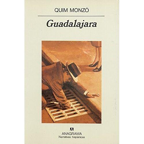 Quim Monzó - Guadalajara (Narrativas hispánicas) - Preis vom 13.05.2021 04:51:36 h