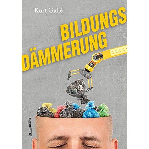 Kurt Gallé - Bildungsdämmerung - Preis vom 18.10.2020 04:52:00 h