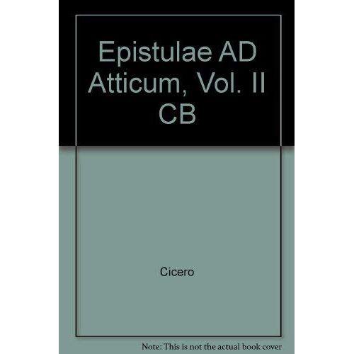 M.Tullius Cicero - Ciceronis, M.Tulli, epistulae ad Atticum.: Vol.II, Libri IX-XVI - Preis vom 20.10.2020 04:55:35 h