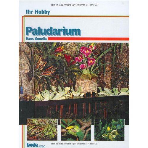 Hans Gonella - Paludarium, Ihr Hobby - Preis vom 09.04.2021 04:50:04 h