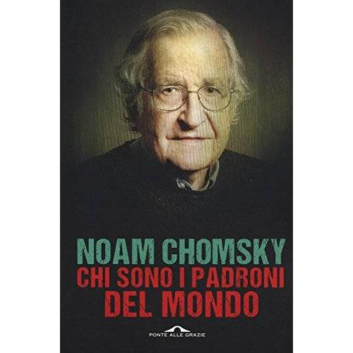 Noam Chomsky - Chi sono i padroni del mondo - Preis vom 26.02.2021 06:01:53 h