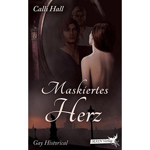 Calli Hall - Maskiertes Herz - Preis vom 15.04.2021 04:51:42 h