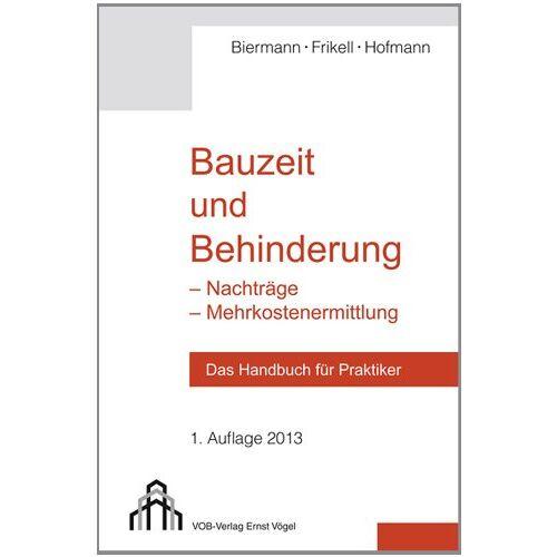 Eckard Frikell - Bauzeit und Behinderung: Das Handbuch für Praktiker - Preis vom 13.05.2021 04:51:36 h