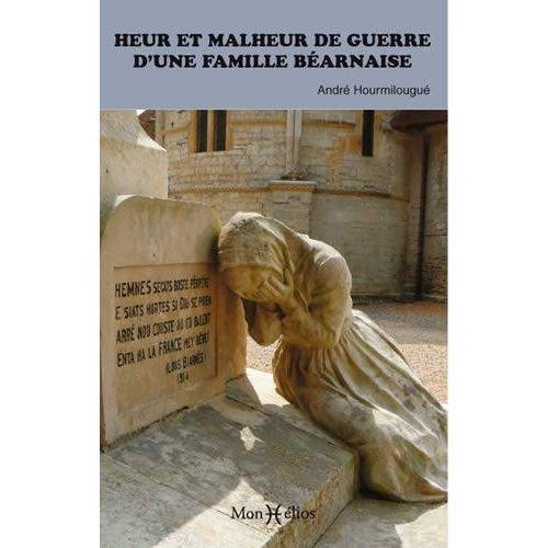 André HOURMILOUGUE - HEUR ET MALHEUR DE GUERRE D'UNE FAMILLE BEARNAISE (A LA (RE)DECOUVERTE DU TEMPS P) - Preis vom 25.01.2021 05:57:21 h