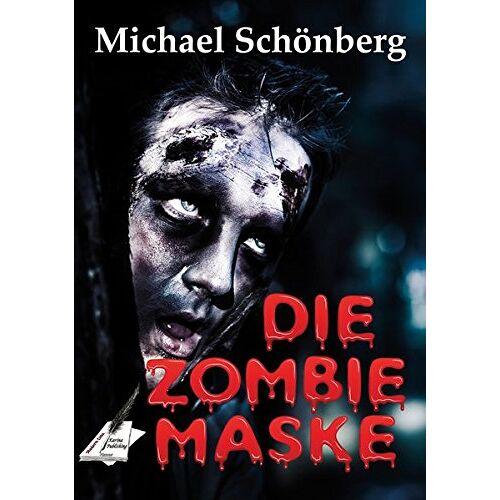 Michael Schönberg - Die Zombie-Maske - Preis vom 13.05.2021 04:51:36 h