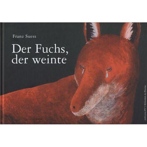 Franz Suess - Der Fuchs, der weinte - Preis vom 25.01.2021 05:57:21 h