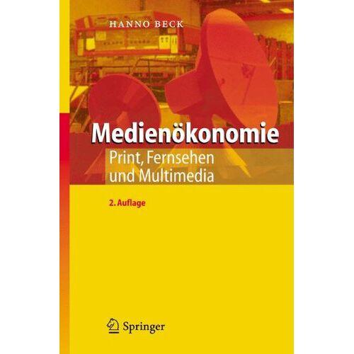 Hanno Beck - Medienökonomie: Print, Fernsehen und Multimedia - Preis vom 09.04.2021 04:50:04 h
