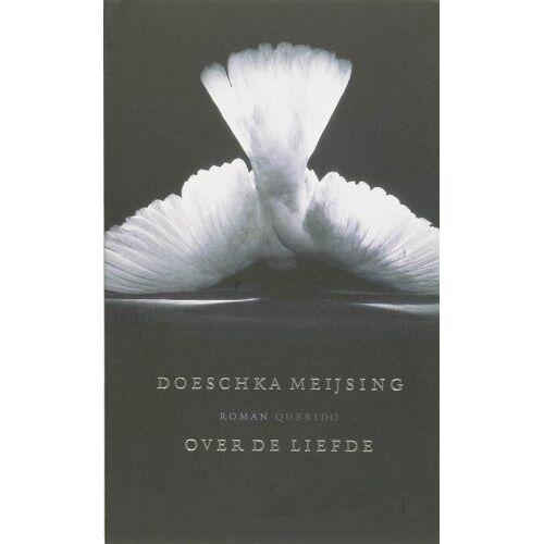 D. Meijsing - Over de liefde / druk 2 - Preis vom 10.04.2021 04:53:14 h