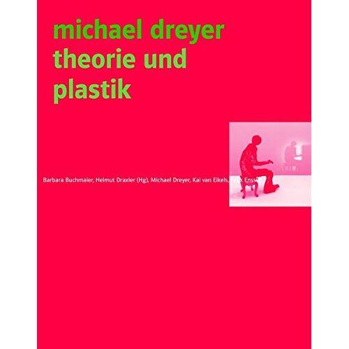Helmut Draxler - Michael Dreyer: Theorie und Plastik - Preis vom 13.05.2021 04:51:36 h