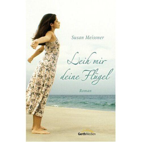Susan Meissner - Leih mir deine Flügel - Preis vom 21.10.2020 04:49:09 h