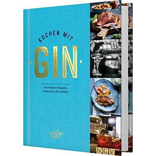 Nina Engels - Kochen mit Gin: Aromatische Rezepte, Foodpairing & Cocktails - Preis vom 11.05.2021 04:49:30 h