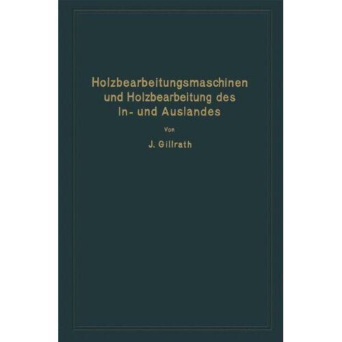 J. Gillrath - Holzbearbeitungsmaschinen und Holzbearbeitung des In- und Auslandes - Preis vom 05.08.2020 04:52:49 h