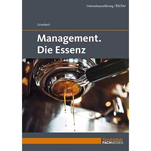 Dr. Markus Griesbeck - Management. Die Essenz - Preis vom 20.10.2020 04:55:35 h