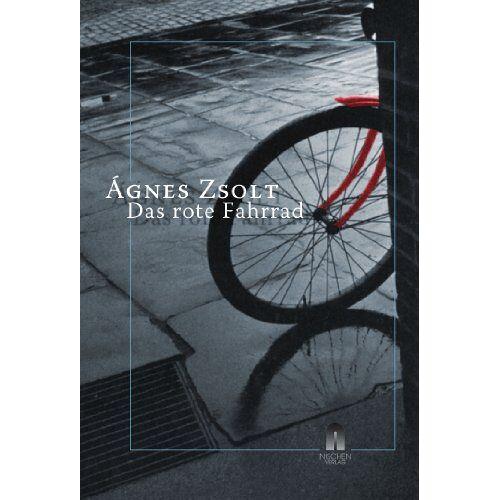 Agnes Zsolt - Das rote Fahrrad - Preis vom 25.05.2020 05:02:06 h