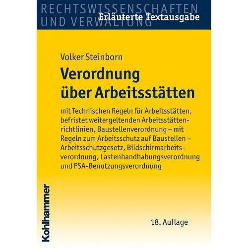 Volker Steinborn - Verordnung über Arbeitsstätten: mit Arbeitsstättenregeln, Arbeitsstättenrichtlinien (ASR), Baustellenverordnung, Regeln zum Arbeitsschutz auf ... ... Lastenhandhabungsveror - Preis vom 21.10.2020 04:49:09 h