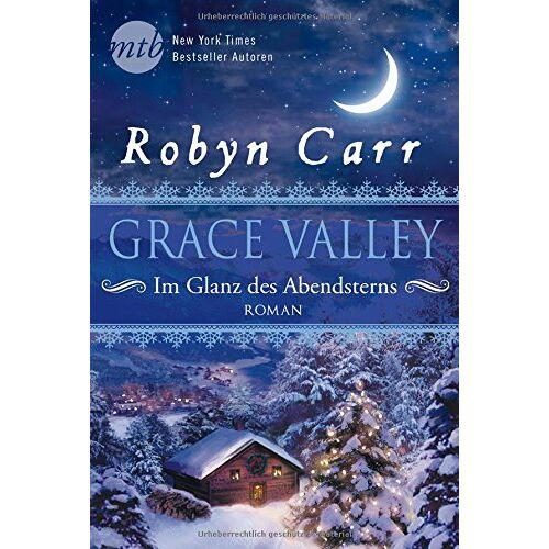 Robyn Carr - Grace Valley - Im Glanz des Abendsterns - Preis vom 08.05.2021 04:52:27 h