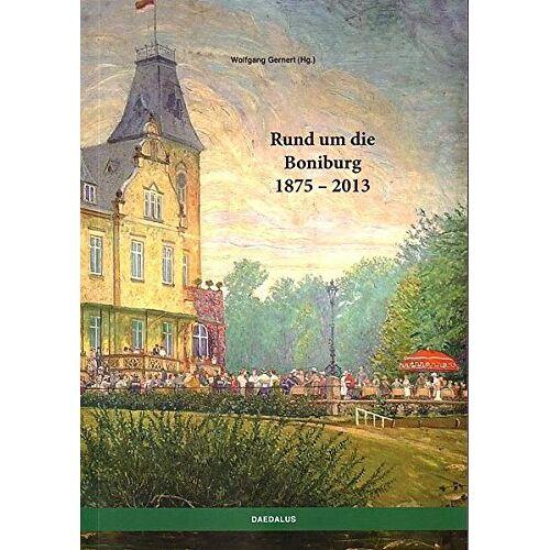 Wolfgang Gernert - Rund um die Boniburg 1875-2013 - Preis vom 11.05.2021 04:49:30 h