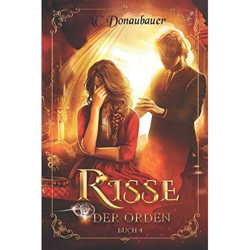 A.C. Donaubauer - Risse: Der Orden - Buch 4 - Preis vom 07.03.2021 06:00:26 h
