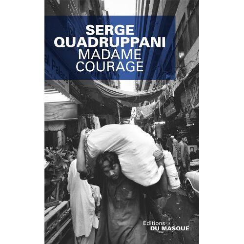 Serge Quadruppani - Madame courage - Preis vom 21.10.2020 04:49:09 h