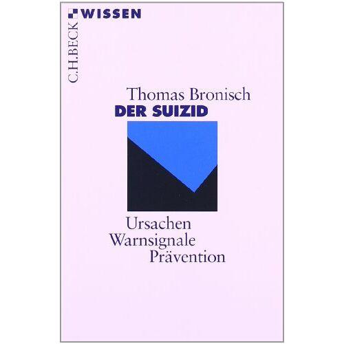 Thomas Bronisch - Der Suizid: Ursachen, Warnsignale, Prävention - Preis vom 15.04.2021 04:51:42 h