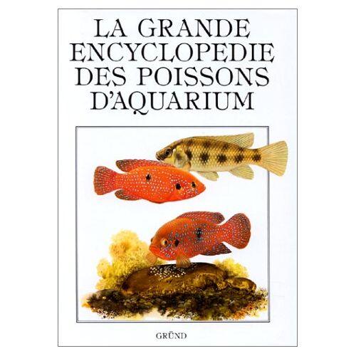 Ivan Petrovicky - LA GRANDE ENCYCLOPEDIE DES POISSONS D'AQUARIUM (Grandes Encyclo) - Preis vom 21.10.2020 04:49:09 h