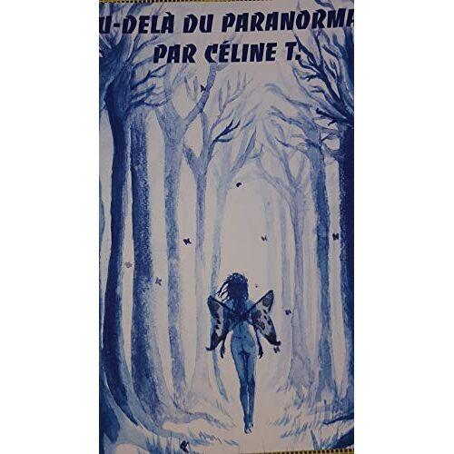 - au dela du paranormal par celine t - Preis vom 09.05.2021 04:52:39 h
