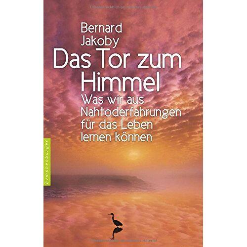 Bernard Jakoby - Das Tor zum Himmel: Was wir aus Nahtoderfahrungen für das Leben lernen können - Preis vom 24.05.2020 05:02:09 h