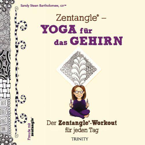 Bartholomew, Sandy Steen - Zentangle® - Yoga für das Gehirn - Preis vom 05.05.2021 04:54:13 h