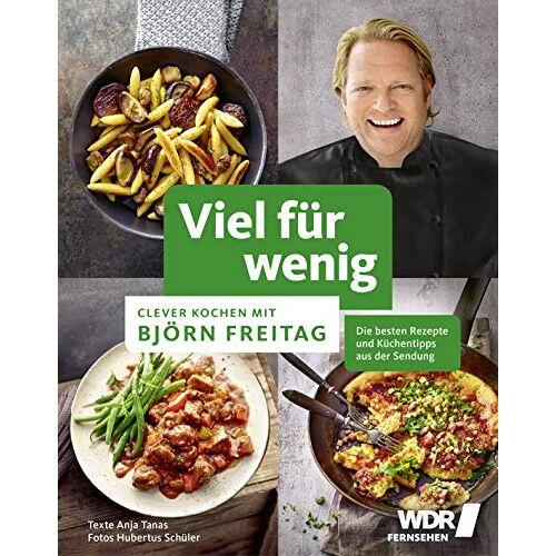 Björn Freitag - Viel für wenig: Clever kochen mit Björn Freitag (Kochbücher von Björn Freitag) - Preis vom 16.04.2021 04:54:32 h