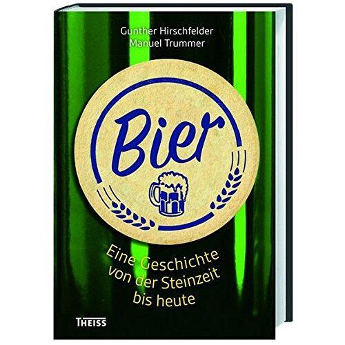 Gunther Hirschfelder - Bier: Eine Geschichte von der Steinzeit bis heute - Preis vom 20.10.2020 04:55:35 h