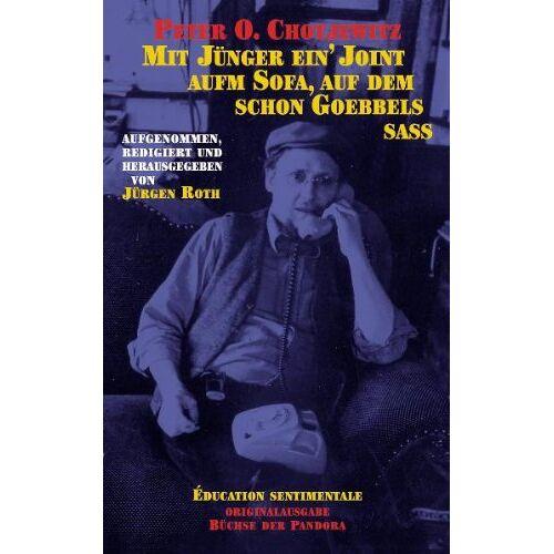 Chotjewitz, Peter O. - Mit Jünger ein' Joint aufm Sofa, auf dem schon Goebbels saß - Preis vom 16.04.2021 04:54:32 h
